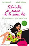 Mini-kit de survie de la nana bio: 200 conseils pas chers tout au long de l'année (FemininBio.com) (French Edition)