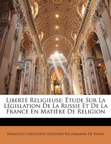 Liberte Religieuse: Etude Sur La Legislation de La Russie Et de La France En Matiere de Religion