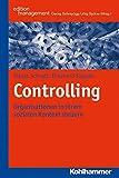 Controlling: Organisationen in ihrem sozialen Kontext steuern (Kohlhammer Edition Management)