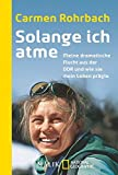 Image de Solange ich atme: Meine dramatische Flucht aus der DDR und wie sie mein Leben prägte