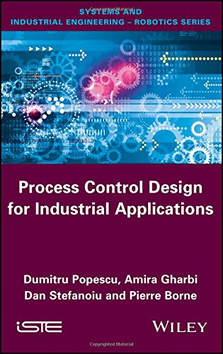 Process Control Design for Industrial Applications (Systems and Industrial Engineering - Robotics)