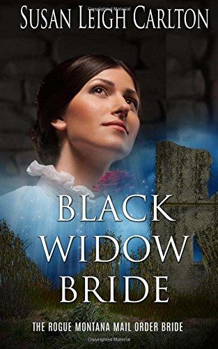 Black Widow Bride: The Rogue Montana Mail Order Bride