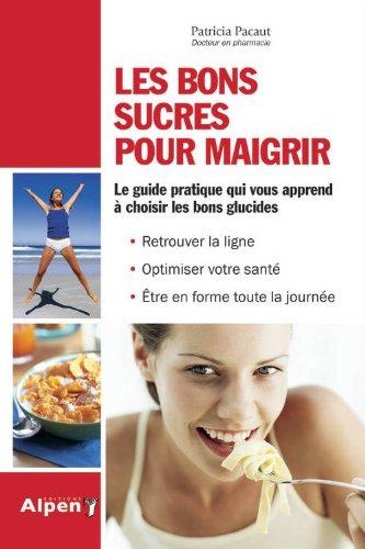 Les Bons sucres pour maigrir par Patricia Pacaut