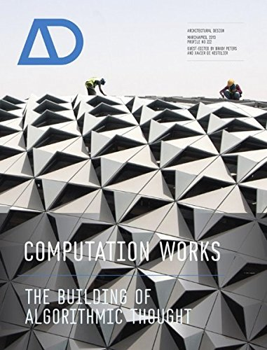 Computation Works: The Building of Algorithmic Thought AD (Architectural Design)