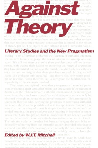 Against Theory: Literary Studies And The New Pragmatism (Critical Inquiry Book)