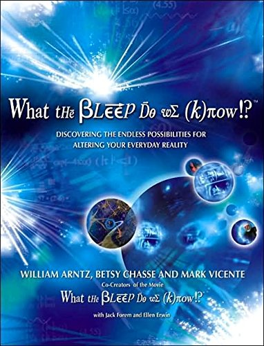 [(What the Bleep Do We Know!? : Discovering the Endless Possibilites for Altering Your Everyday Reality)] [By (author) William Arntz ] published on (November, 2005)