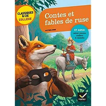Contes et fables de ruse: La Fontaine, Perrault, Grimm, Andersen, M. Aymé
