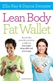 Lean Body, Fat Wallet: Discover the Powerful Connection to Help You Lose Weight, Dump Debt, and Save Money by Ellie Kay (10-Dec-2013) Paperback