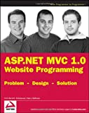 ASP.NET MVC 1.0 Website Programming: Problem - Design - Solution (Wrox Programmer to Programmer)