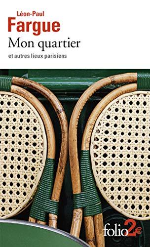 Mon quartier et autres lieux parisiens (Folio 2) por Léon-Paul Fargue