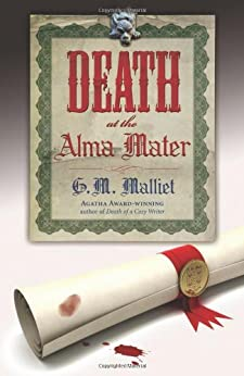 Death at the Alma Mater (A St. Just Mystery) by [Malliet, G.M.]