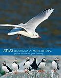 Les oiseaux de notre littoral: Préface d'Allain Bougrain Dubourg