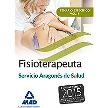 Fisioterapeuta del Servicio Aragonés de Salud (SALUD-Aragón). Temario específico volumen 1