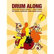 Drum Along - 10 Black Music Songs: Play-Along für Schlagzeug