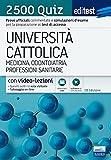 EdiTEST. Università Cattolica. Medicina, odontoiatria, professioni sanitarie. 2500 quiz. Con espansione online