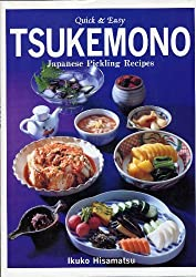 Tsukemono: Japanese Pickling Recipes Quick and Easy