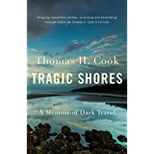 Tragic Shores: A Memoir Of Dark Travel (English Edition)