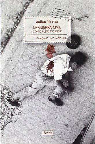 La Guerra Civil (Singladuras) por Julián Marías Aguilera
