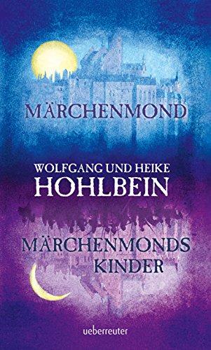 Märchenmond / Märchenmonds Kinder: Märchenmond-Zyklus Band 1 & 2 ...