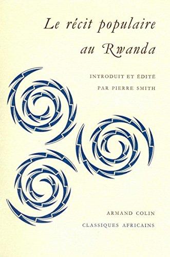 Le récit populaire au Rwanda par Pierre Smith