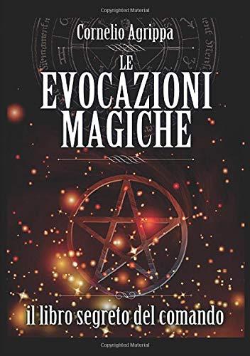 Le Evocazioni Magiche: Il Libro Segreto del Comando