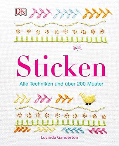 Sticken: Alle Techniken und über 200 Muster