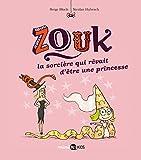 Zouk la sorciere qui revait d'etre une princesse