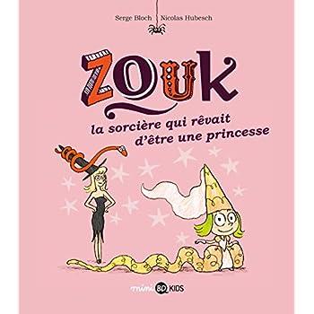 Zouk, Tome 05: La sorcière qui rêvait d'être une princesse