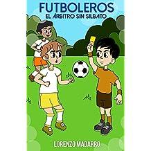 Futboleros 2 El árbitro sin silbato: A partir de 7 años