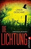Die Lichtung: Kriminalroman (Jan-Römer-Krimi, Band 1) von Linus Geschke