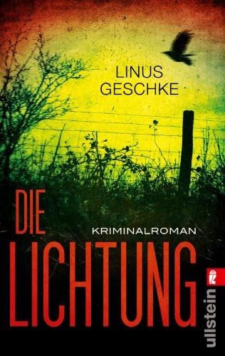 Buchseite und Rezensionen zu 'Die Lichtung: Kriminalroman (Jan-Römer-Krimi, Band 1)' von Linus Geschke