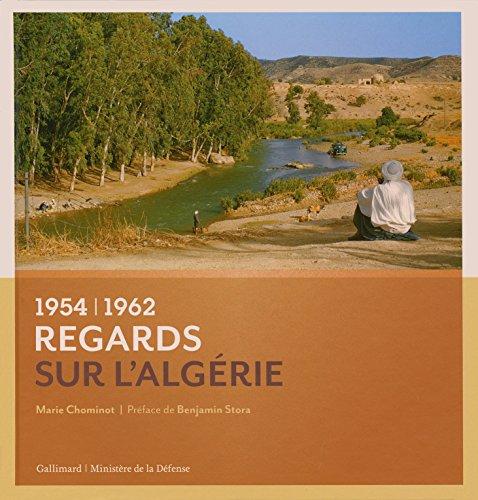 Regards sur l'Algérie: (1954-1962)