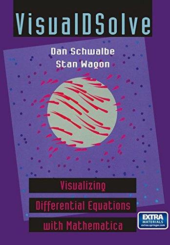 VisualDSolve: Visualizing Differential Equations with Mathematica®: Visualization Differential Equations with Mathematica