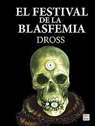 El festival de la blasfemia par  Dross