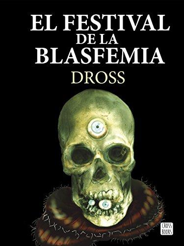 El festival de la blasfemia (Crossbooks)