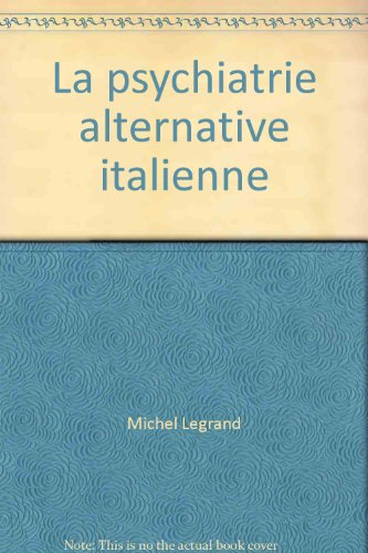 La psychiatrie alternative italienne