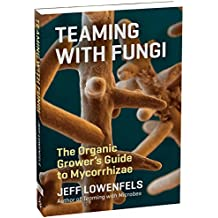 Teaming with Fungi (Science for Gardeners)