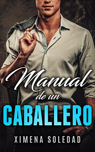 Manual de un Caballero por Ximena Soledad