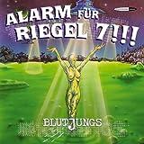 Songtexte von Blutjungs - Alarm für Riegel 7!!!