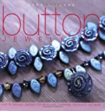 Button Jewellery: Over 25 Original Designs for Necklaces, Earrings, Bracelets and More