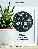 Arrêtez d'assassiner vos plantes d'intérieur...