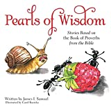 Pearls of Wisdom: Stories Based on the Book of Proverbs from the Bible