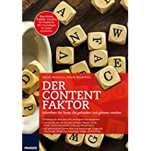 Der Content Faktor: Schreiben Sie Texte, die gefunden und gelesen werden | Plus Praxistoolbox: Schaffen Sie klassische SEO-Grundlagen im Handumdrehen.