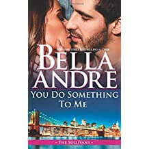 You Do Something To Me (New York Sullivans 3)