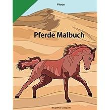 Pferde: Pferde Malbuch: 25 Fantastische Pferde, zum Ausmalen und Relaxen, Malbuch für Erwachsene, Pferdebücher, Pferde Malbuch For Erwachsene, das große pferdebuch, pferd malbuch