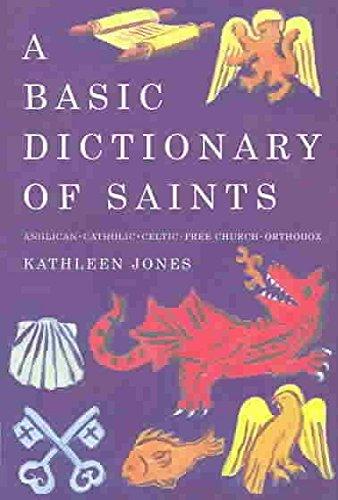[(A Basic Dictionary of Saints : Anglican, Catholic, Free Church and Orthodox)] [By (author) Kathleen Jones ] published on (January, 2011) par Kathleen Jones