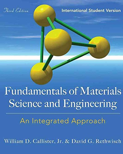 [(Fundamentals of Materials Science and Engineering : An Integrated Approach)] [By (author) William D. Callister] published on (May, 2008)