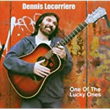 DENNIS LOCORRIERE / ONE OF THE LUCKY ONE