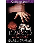 Diamond Lust Morgan, Madelle ( Author ) Aug-10-2010 Paperback