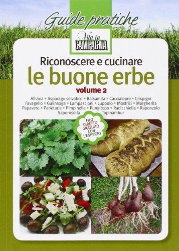 Riconoscere e cucinare le buone erbe. Alliaria. Asparago selvatico. Balsamita. Caccialepre. Crispigni. Favagello. Galinsoga. Lampascioni. Luppolo. Mastrici.: 2
